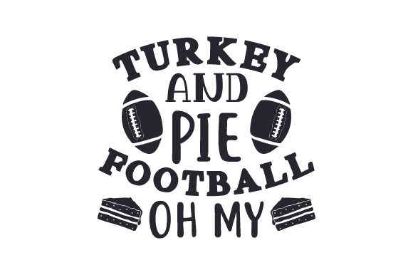 Download Free Turkey And Pie Football Oh My Svg Cut File By Creative Fabrica for Cricut Explore, Silhouette and other cutting machines.
