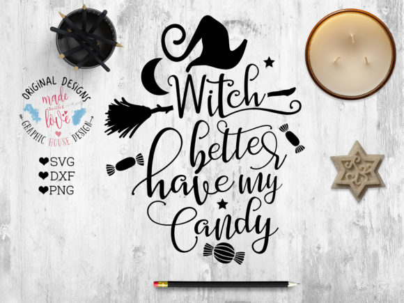 Print on Demand: Witch Better Have My Candy Graphic Crafts By GraphicHouseDesign