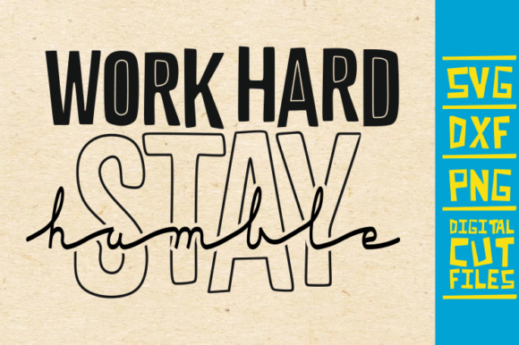 Download Free Work Hard Stay Humble Svg Words Boss Graphic By for Cricut Explore, Silhouette and other cutting machines.
