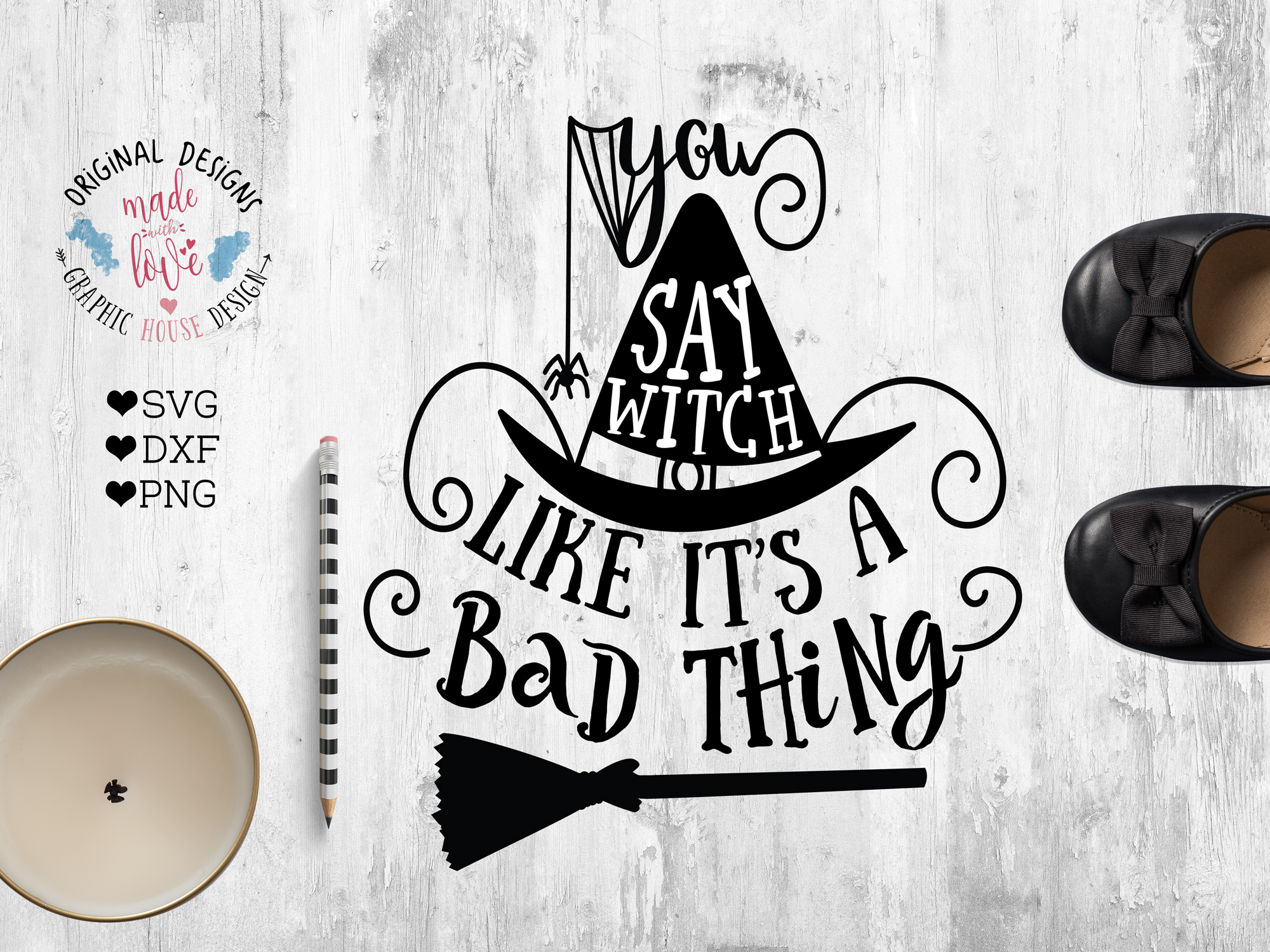 Download Free You Say Witch Like Its A Bad Thing Graphic By Graphichousedesign Creative Fabrica for Cricut Explore, Silhouette and other cutting machines.