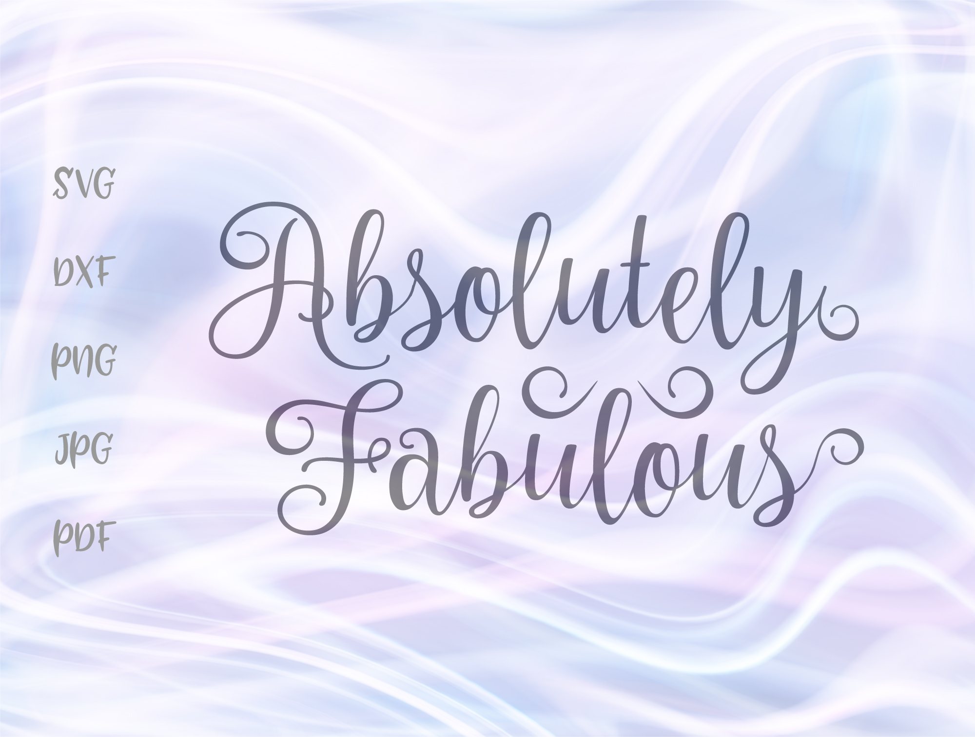 Download Free Absolutely Fabulous Graphic By Digitals By Hanna Creative Fabrica for Cricut Explore, Silhouette and other cutting machines.