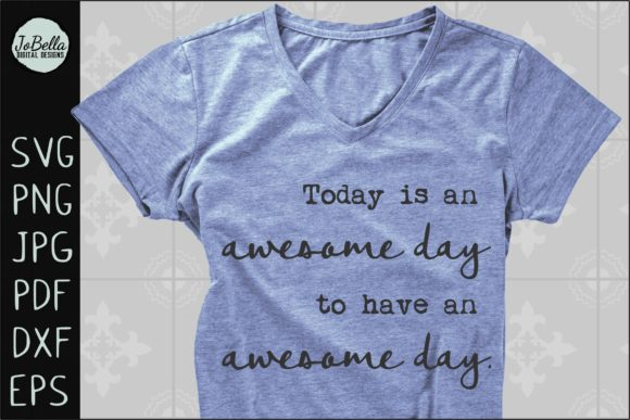 Download Free Awesome Day Graphic By Jobella Digital Designs Creative Fabrica for Cricut Explore, Silhouette and other cutting machines.