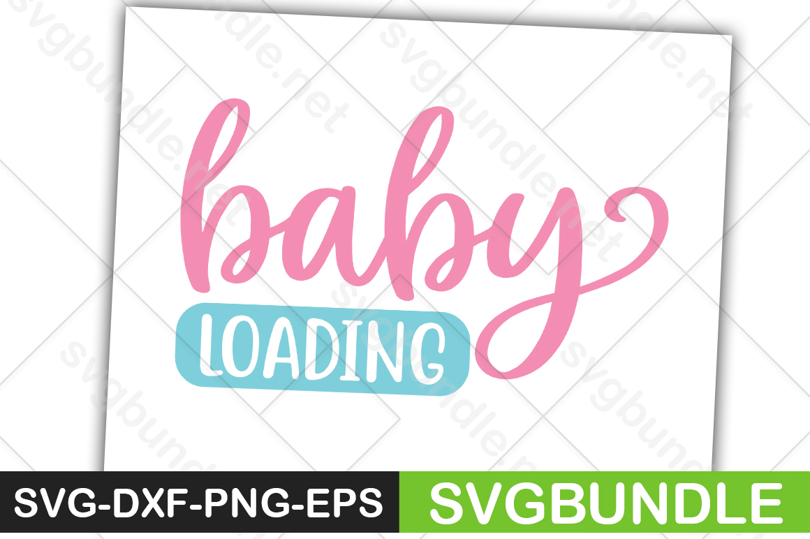 Download Free Baby Loading Graphic By Svgbundle Net Creative Fabrica for Cricut Explore, Silhouette and other cutting machines.