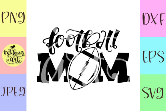 Download Free Football Mom Football Life Graphic By Midmagart Creative Fabrica for Cricut Explore, Silhouette and other cutting machines.