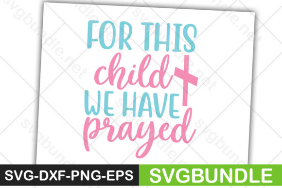 Print on Demand: For This Child We Have Prayed Graphic Crafts By svgbundle.net