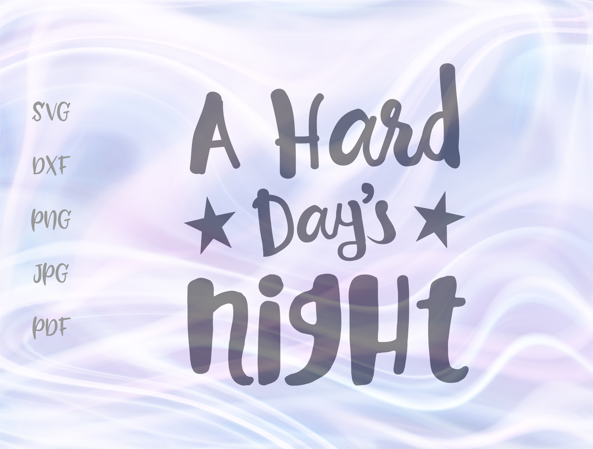 Download Free Hard Day S Night Graphic By Digitals By Hanna Creative Fabrica for Cricut Explore, Silhouette and other cutting machines.