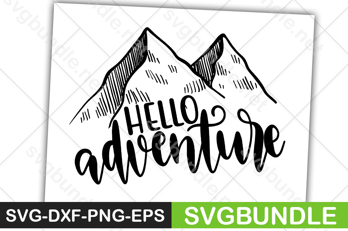 Download Free Hello Adventure Graphic By Svgbundle Net Creative Fabrica for Cricut Explore, Silhouette and other cutting machines.