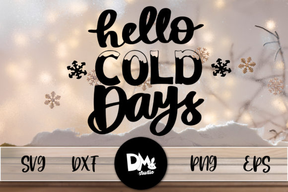 Print on Demand: Hello Cold Days Graphic Crafts By Sharon ( DMStd )