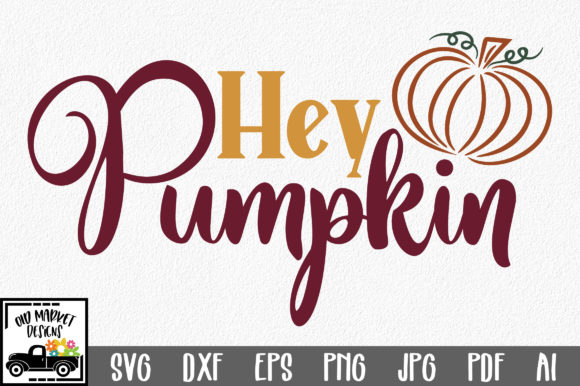 Download Free Hey Pumpkin Graphic By Oldmarketdesigns Creative Fabrica for Cricut Explore, Silhouette and other cutting machines.