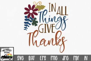 Download Free In All Things Give Thanks Graphic By Oldmarketdesigns Creative for Cricut Explore, Silhouette and other cutting machines.