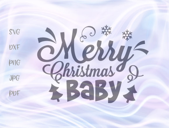Download Free Merry Christmas Baby Graphic By Digitals By Hanna Creative Fabrica for Cricut Explore, Silhouette and other cutting machines.