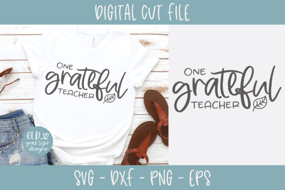 One Grateful Teacher Graphic Crafts By GraceLynnDesigns