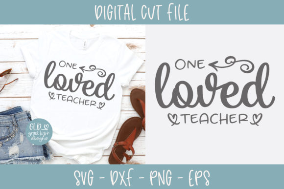 One Loved Teacher Graphic Crafts By GraceLynnDesigns