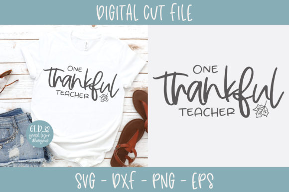 One Thankful Teacher Graphic Crafts By GraceLynnDesigns