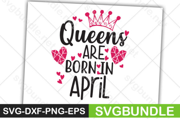 Print on Demand: Queens Are Born in April Graphic Crafts By svgbundle.net