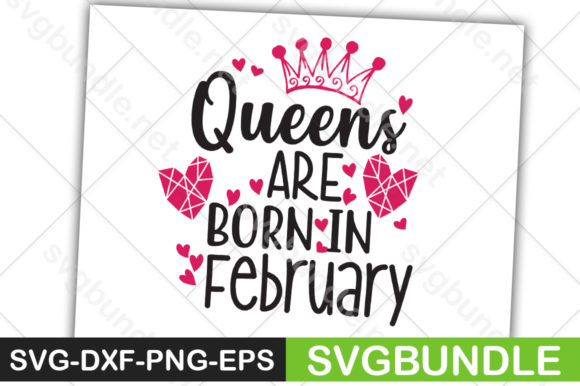 Print on Demand: Queens Are Born in February Graphic Crafts By svgbundle.net