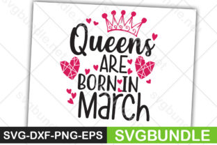 Print on Demand: Queens Are Born in March Graphic Crafts By Designartstore