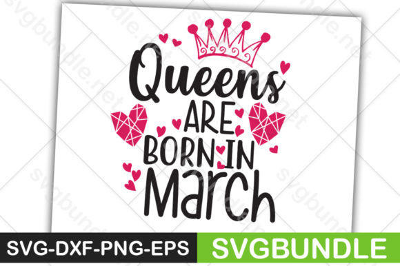 Print on Demand: Queens Are Born in March Graphic Crafts By svgbundle.net
