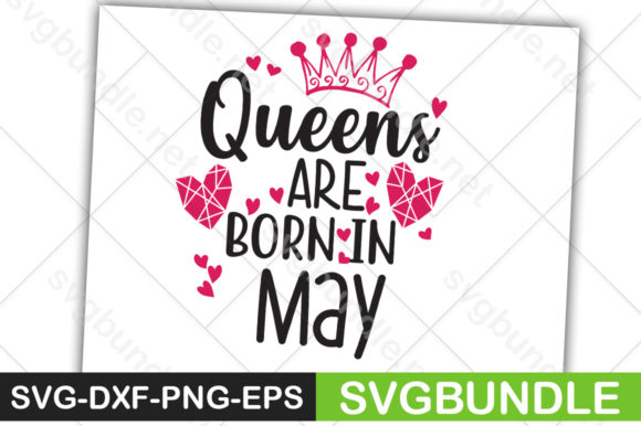 Print on Demand: Queens Are Born in May Graphic Crafts By svgbundle.net