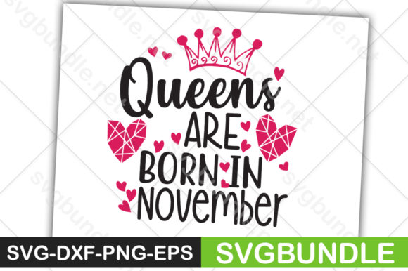 Print on Demand: Queens Are Born in November Graphic Crafts By svgbundle.net