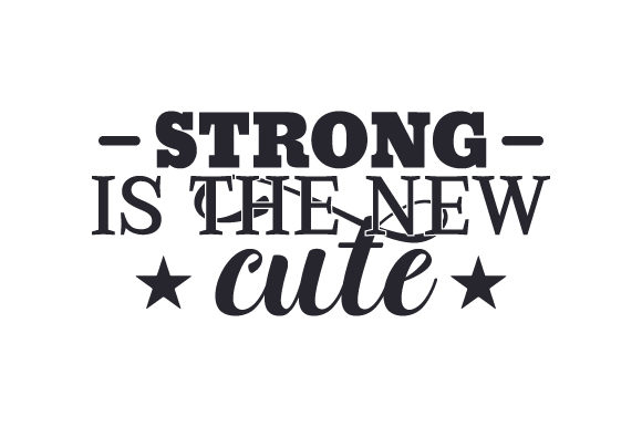 Strong is the New Cute Sports Craft Cut File By Creative Fabrica Crafts - Image 1
