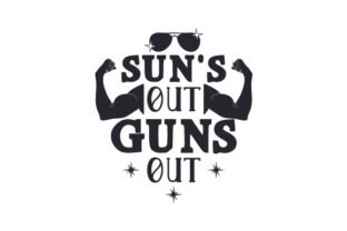 Sun's out, Guns out Sports Craft Cut File By Creative Fabrica Crafts