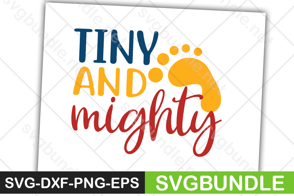 Download Free Tiny And Mighty Graphic By Svgbundle Net Creative Fabrica for Cricut Explore, Silhouette and other cutting machines.