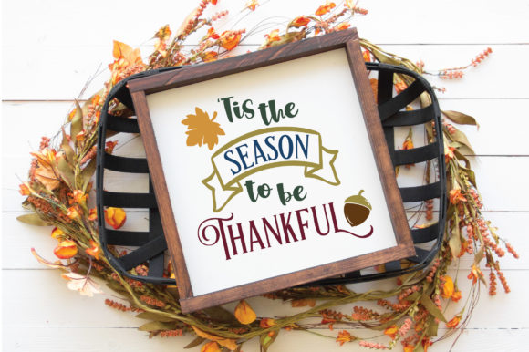 Download Free Tis The Season To Be Thankful Graphic By Oldmarketdesigns for Cricut Explore, Silhouette and other cutting machines.