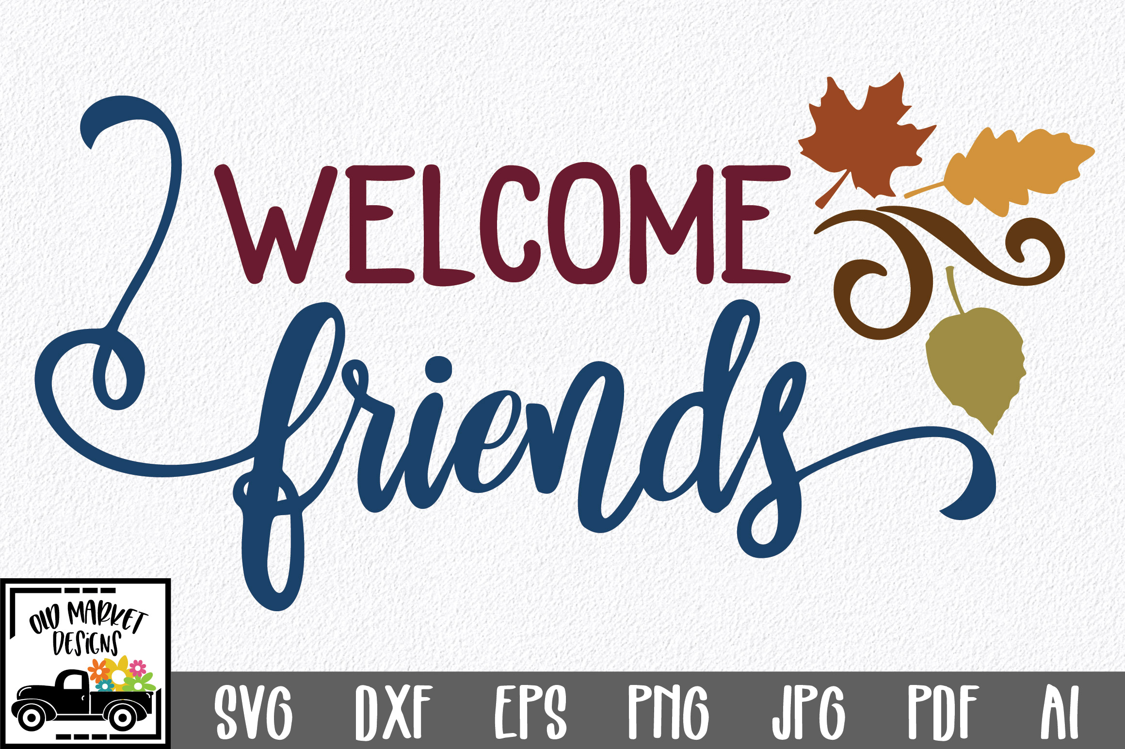 Download Free Welcome Friends Graphic By Oldmarketdesigns Creative Fabrica for Cricut Explore, Silhouette and other cutting machines.