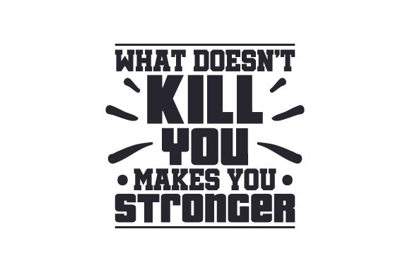What Doesn't Kill You Makes You Stronger Sports Craft Cut File By Creative Fabrica Crafts - Image 1