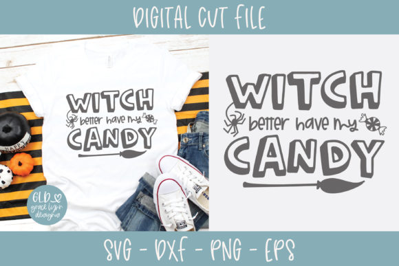Witch Better Have My Candy Graphic Crafts By GraceLynnDesigns