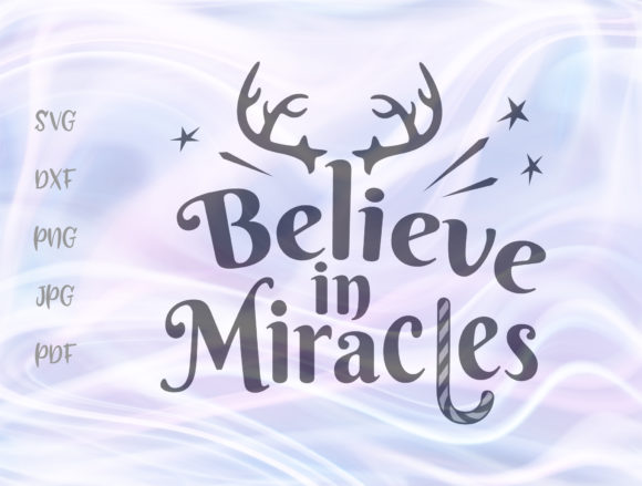Download Free Believe In Miracles Christmas Graphic By Digitals By Hanna for Cricut Explore, Silhouette and other cutting machines.