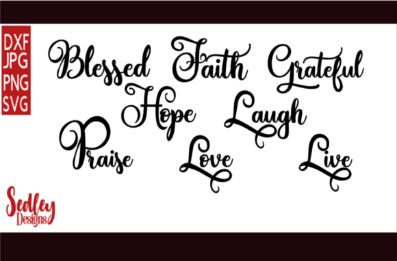 Download Free Blessed Faith Hopeful Love Live Words Graphic By Sedley Designs for Cricut Explore, Silhouette and other cutting machines.