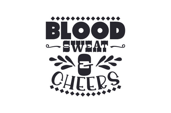 Blood, Sweat & Cheers Sports Craft Cut File By Creative Fabrica Crafts - Image 1