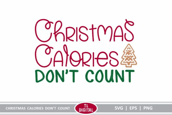 Christmas Calories Dont Count Graphic Crafts By TL Digital