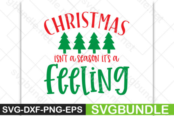 Print on Demand: Christmas Isn't a Season, It's a Feeling Graphic Crafts By svgbundle.net