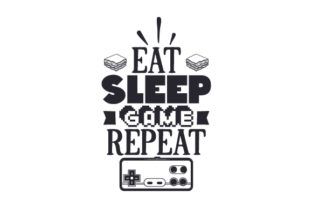 Eat, Sleep, Game, Repeat Games Craft Cut File By Creative Fabrica Crafts