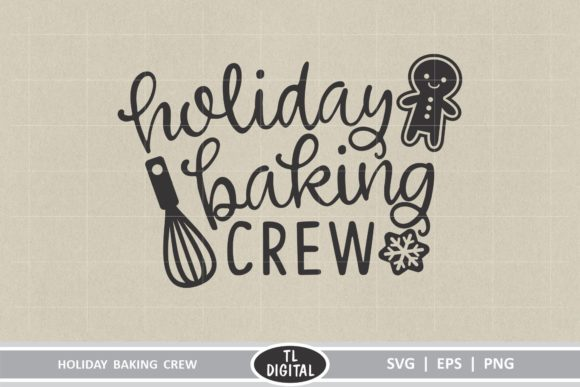 Download Free Holiday Baking Crew Graphic By Tl Digital Creative Fabrica for Cricut Explore, Silhouette and other cutting machines.
