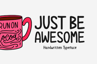 Print on Demand: Just Be Awesome Display Font By Shattered Notion