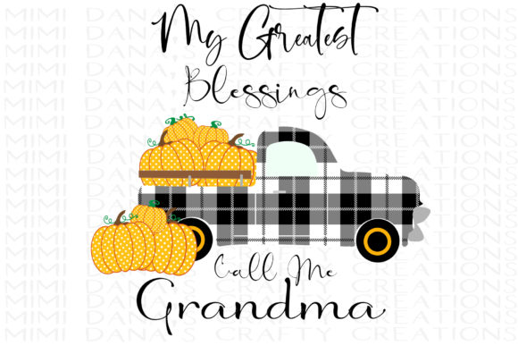 Print on Demand: My Greatest Blessings Call Me Grandma Graphic Crafts By Dana Tucker