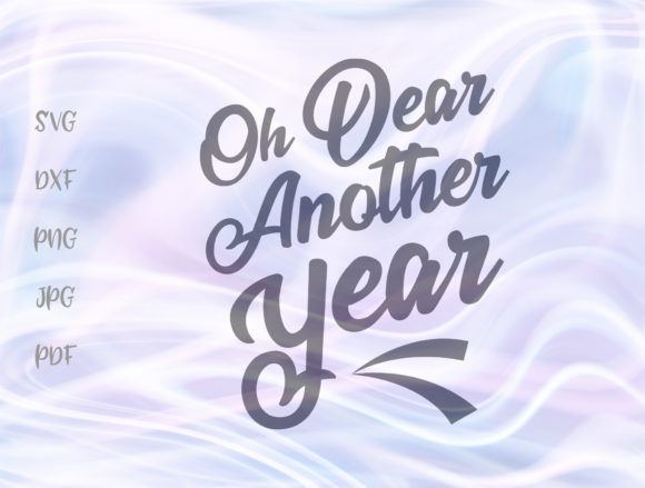 Download Free Oh Dear Another Year Happy New Year Graphic By Digitals By Hanna for Cricut Explore, Silhouette and other cutting machines.