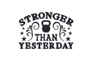 Stronger Than Yesterday Craft Design By Creative Fabrica Crafts