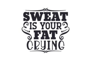 Sweat is Your Fat Crying Craft Design By Creative Fabrica Crafts