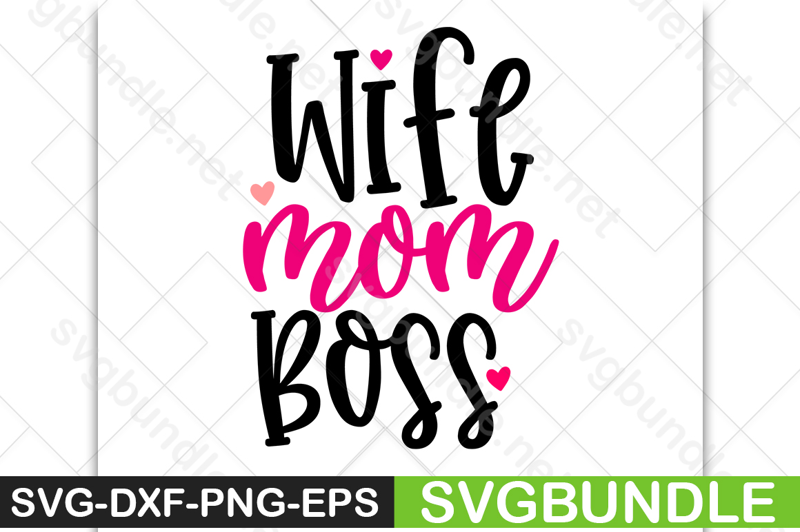 Download Free Wife Mom Boss Graphic By Svgbundle Net Creative Fabrica for Cricut Explore, Silhouette and other cutting machines.