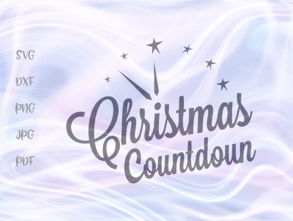Download Free Christmas Countdown Graphic By Digitals By Hanna Creative Fabrica for Cricut Explore, Silhouette and other cutting machines.