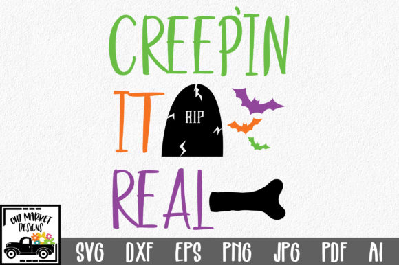 Creepin' It Real Graphic Crafts By oldmarketdesigns