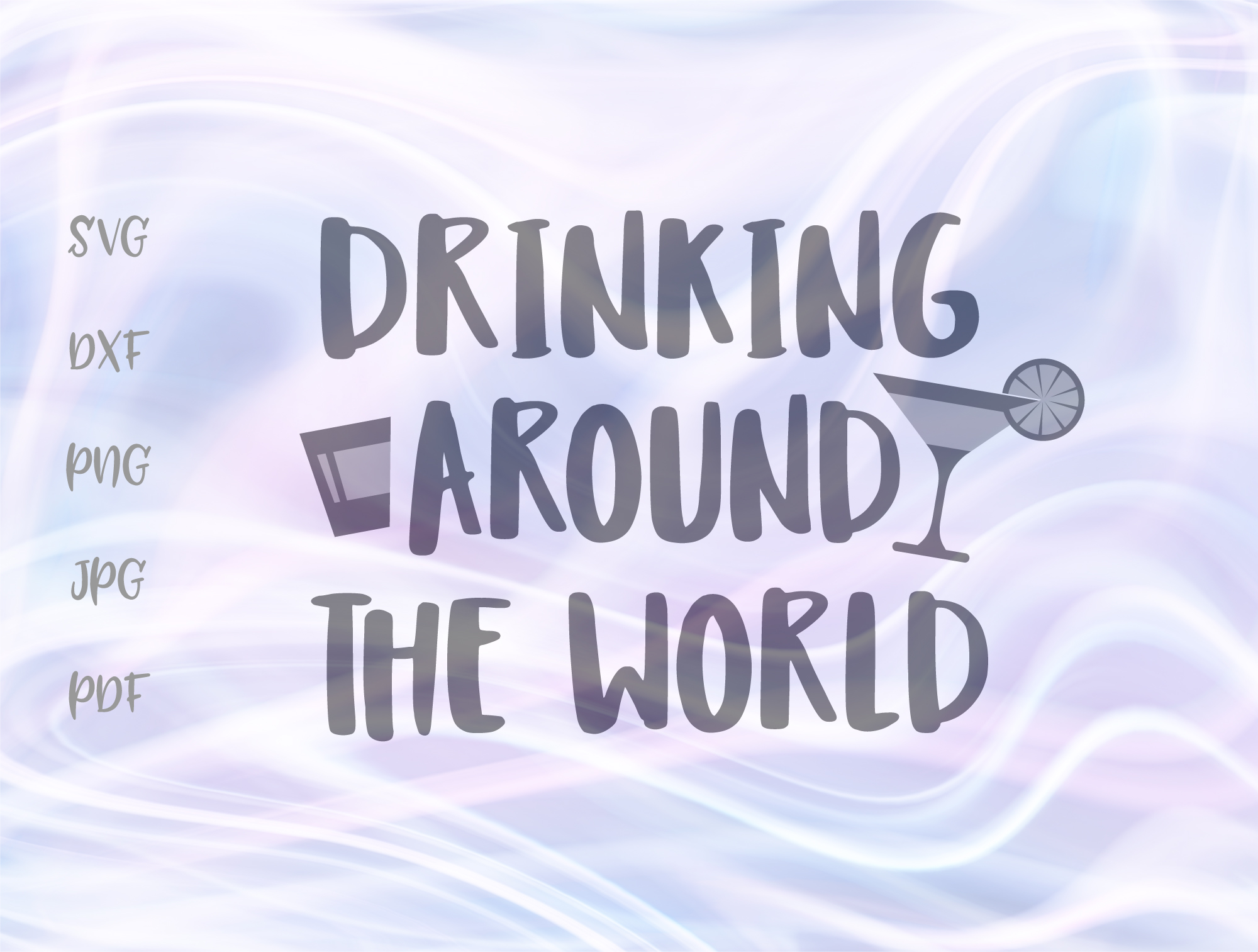 Download Free Drinking Around The World Alcohol Graphic By Digitals By Hanna for Cricut Explore, Silhouette and other cutting machines.