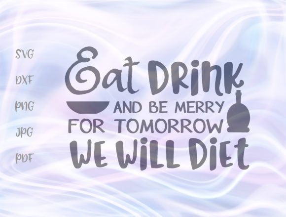 Download Free Eat Drink Be Merry Happy Thanksgiving Graphic By Digitals By for Cricut Explore, Silhouette and other cutting machines.