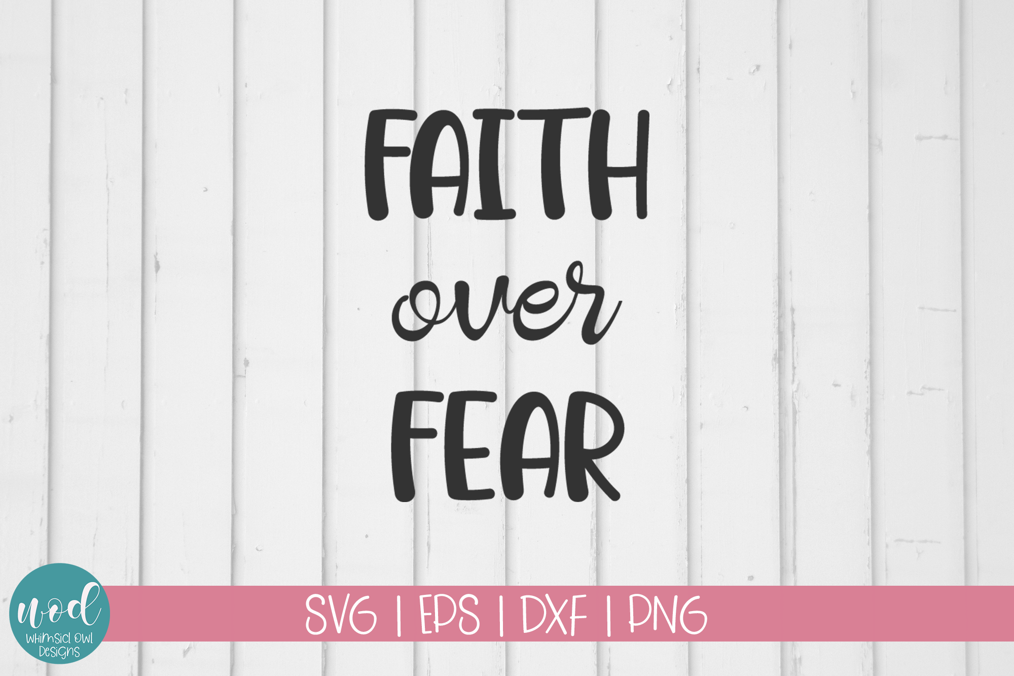 Download Free Faith Over Fear Grafico Por Whimsicl Owl Designs Creative Fabrica for Cricut Explore, Silhouette and other cutting machines.