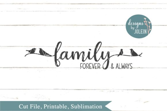 Download Free Family Forever Always Graphic By Designs By Jolein Creative for Cricut Explore, Silhouette and other cutting machines.